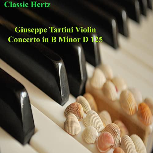 Giuseppe Tartini Violin Concerto in B Minor D 125