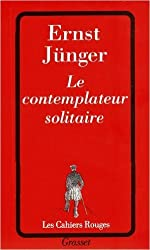 Le Contemplateur solitaire de Ernst Jünger ( 1 avril 1992 ) d'Ernst Jünger