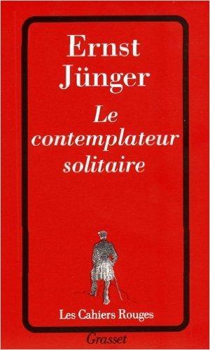 Le Contemplateur solitaire de Ernst Jünger ( 1 avril 1992 )