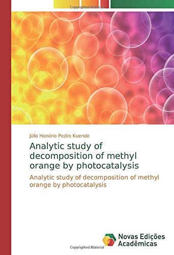 Analytic study of decomposition of methyl orange by photocatalysis: Analytic study of decomposition of methyl orange by photocatalysis