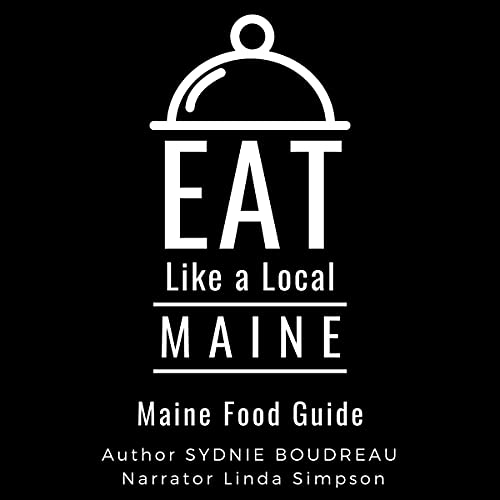 Eat like a Local: Maine Audiobook By Sydnie Boudreau, Eat like a Local cover art