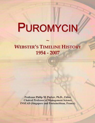 Puromycin: Webster's Timeline History, 1954 - 2007