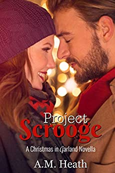 Project Scrooge (Christmas in Garland Collection Book 1) by [A.M. Heath]