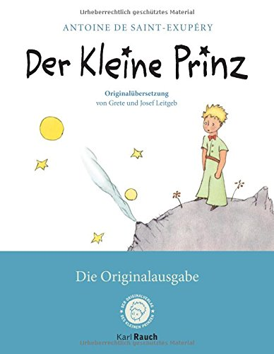Der Kleine Prinz. Die Originalausgabe: Mit den farbigen Illustration des Autors und abnehmbarer Banderole