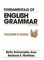 FUNDAMENTALS OF ENG GRMR (2ND) T/G-FULL (Azar English Grammar S.)