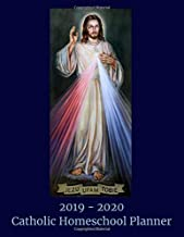 2019-2020 Catholic Homeschool Planner: Divine Mercy of Christ Jesus Academic Year Planner
