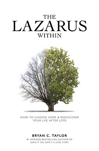 The Lazarus Within: How to Choose Hope & Rediscover Your Life After Loss