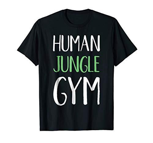 Human Jungle Gym Shirt For Sport Lovers Gym