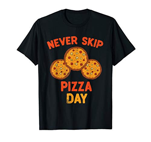 Never Skip Pizza Day Italian Food Foodie Pizza Novelty