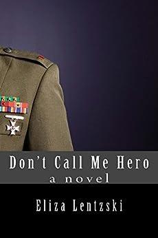 Don't Call Me Hero by [Eliza Lentzski]