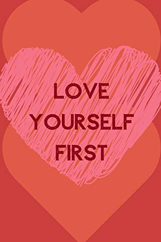 Love Yourself First: Positive Quotes; Positive Thinking; Love Yourself First; Love Yourself Answer; 6x9inch