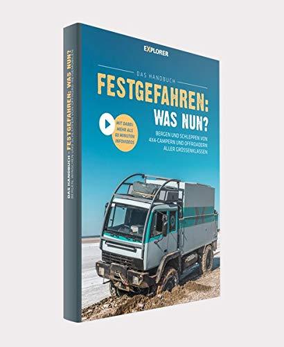 Festgefahren: Was nun? - Handbuch: Bergen und schleppen von 4x4-Campern und Offroadern aller Größenklassen