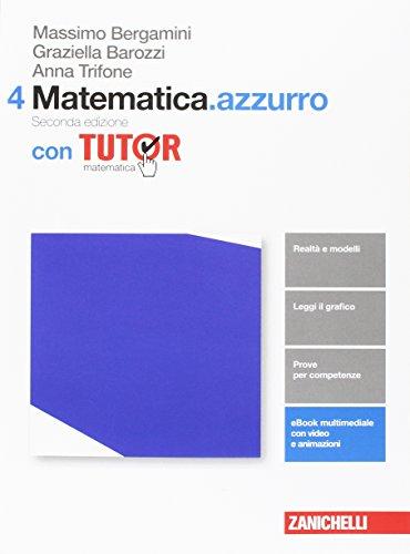 Matematica.azzurro. Con tutor. Per le Scuole superiori. Con aggiornamento online (Vol. 4)