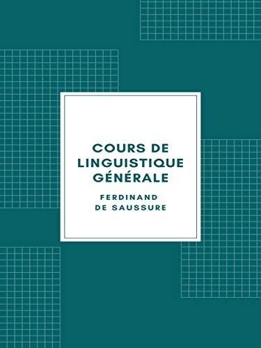 Cours de linguistique générale (Edition Illustrée - 1916) (French Edition)