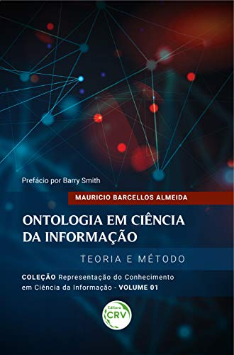Ontologia em ciência da informação:: teoria e método coleção representação do conhecimento em ciência da informação volume 1