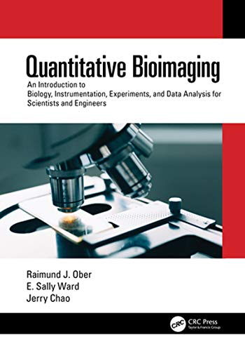 Quantitative Bioimaging: An Introduction to Biology, Instrumentation, Experiments, and Data Analysis for Scientists and Engineers (Textbook Series in Physical Sc) (English Edition)