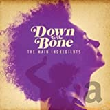 Songtexte von Down to the Bone - The Main Ingredients