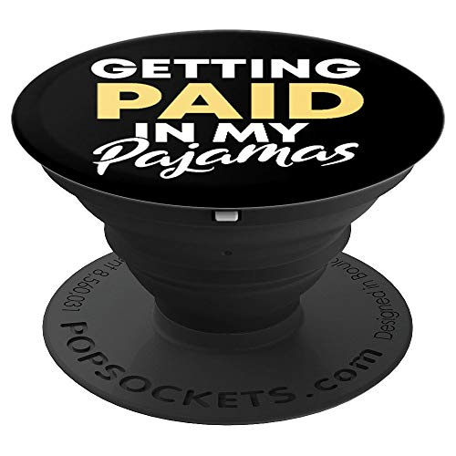 Getting Paid In My Pajamas | Funny Work From Home Gift PopSockets Grip and Stand for Phones and Tablets