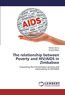 The relationship between Poverty and HIV/AIDS in Zimbabwe: Unpacking the link between poverty and vulnerability to HIV/AIDS