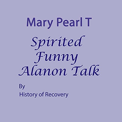 Mary Pearl T Spirited Funny Alanon Talk Titelbild