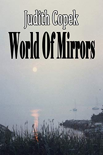 World Of Mirrors by [Judith Copek]