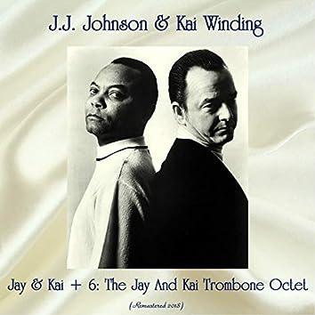Jay & Kai + 6: The Jay And Kai Trombone Octet (Remastered 2018)
