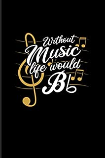 Without Music Life Would Bb: Funny Music Quotes 2020 Planner | Weekly & Monthly Pocket Calendar | 6x9 Softcover Organizer | For Songs & Musician Fans