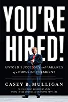 You're Hired!: Untold Successes and Failures of a Populist President