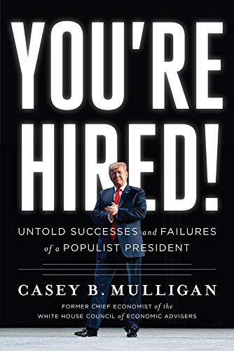 Compare Textbook Prices for You're Hired!: Untold Successes and Failures of a Populist President  ISBN 9781645720133 by Mulligan, Casey B