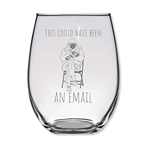 Bernie Sanders Mittens Meme Wine Glass - This Could Have Been An Email - Novelty Funny Stemless Laser Engraved Tumbler Cup - 20 oz