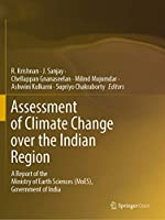 Assessment of Climate Change over the Indian Region: A Report of the Ministry of Earth Sciences Moes, Government of India