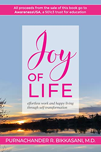 Joy of Life: Effortless Work and Happy Living Through Self-Transformation