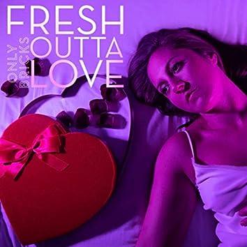 Fresh Outta Love