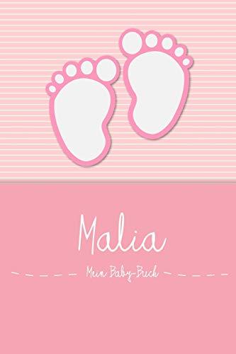 Malia - Mein Baby-Buch: Personalisiertes Baby Buch für Malia, als Elternbuch oder Tagebuch, für Text, Bilder, Zeichnungen, Photos, ...