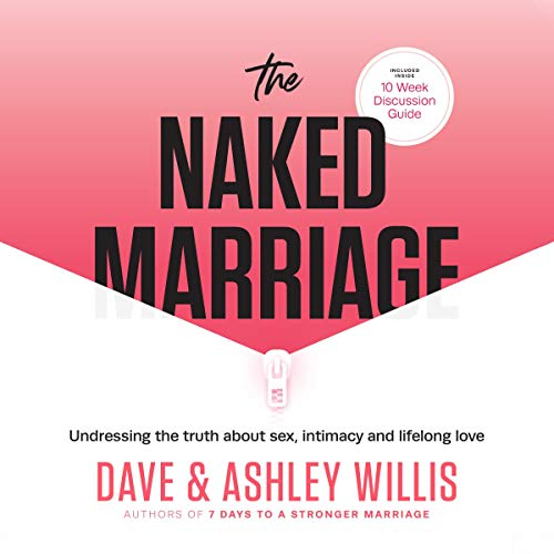The Naked Marriage                   By:                                                                                                                                 Dave Willis,                                                                                        Ashley Willis                               Narrated by:                                                                                                                                 Dave Willis,                                                                                        Ashley Willis                      Length: 5 hrs and 3 mins     54 ratings     Overall 4.9