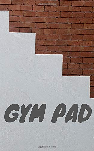 GYM PAD: Fitness planner and daily workout journal (5x8 inch 123 pages) - meal, food and diet organizer for loss body fat and weight. Workout ... Best fitness tracker book for work and gifts.