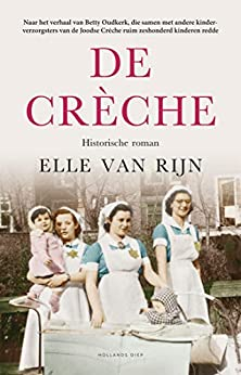 De crèche: historische roman van [Elle van Rijn]