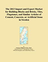 The 2013 Import and Export Market for Building Blocks and Bricks, Tiles, Flagstones, and Similar Articles of Cement, Concrete, or Artificial Stone in Sweden