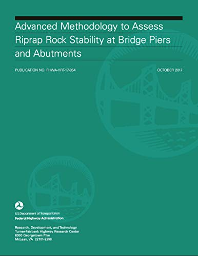 Advanced Methodology to Assess Riprap Rock Stability At Bridge Piers and Abutments (FHWA-HRT-17-054)