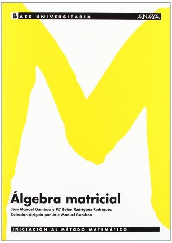 Álgebra matricial. Base Universitaria