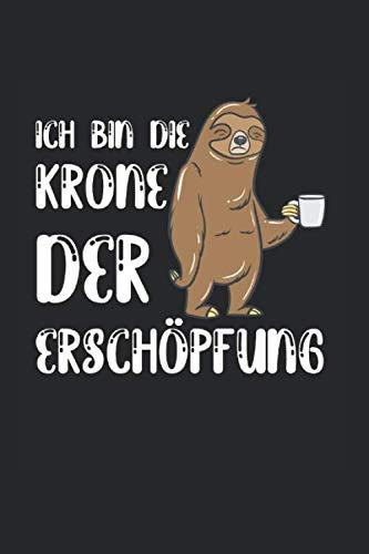 Ich Bin Die Krone Der Erschöpfung | Notizheft/Schreibheft: Kaffe Notizbuch Mit 120 Gepunkteten Seiten (Dotgrid). Als Geschenk Eine Tolle Idee Für Kaffeliebhaber Und Koffein Junkies