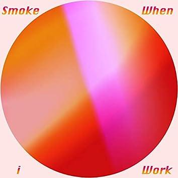 Smoke When I Work