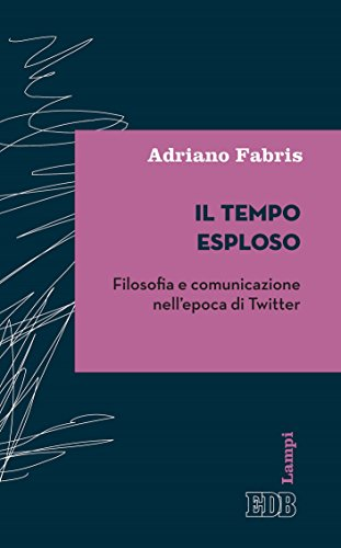 Il tempo esploso: Filosofia e comunicazione nell'epoca di Twitter (Lampi d'autore Vol. 10)