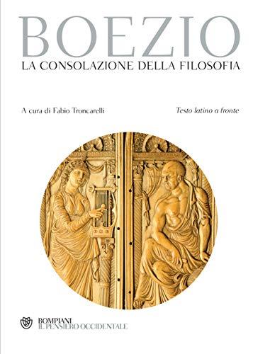 Boezio. La consolazione della filosofia: Testo latino a fronte (Italian Edition)