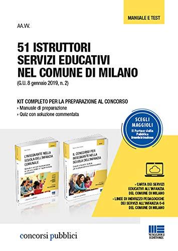 51 istruttori servizi educativi nel comune di Milano. Kit completo per la preparazione al concorso: Manuale di preparazione-Quiz con soluzione commentata