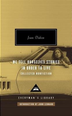 We Tell Ourselves Stories in Order to Live( Collected Nonfiction)[WE TELL OURSELVES STORIES IN O][Hardcover]