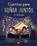 Cuentos para soñar juntos: Más de treinta cuentos infalibles para dormir a niñas y niños (Libro prác...