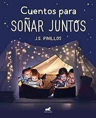 Cuentos para soñar juntos par J. S. Pinillos