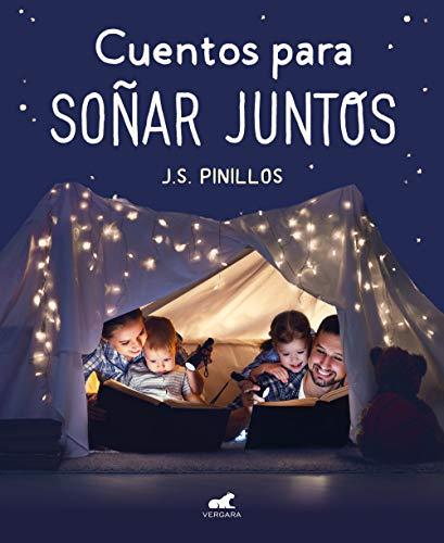 Cuentos para soñar juntos: Más de treinta cuentos infalibles para dormir a niñas y niños