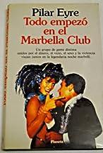 Todo empezo en el Marbella club